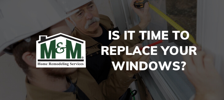 Is it Time to Replace Your Windows - Blog Post Image